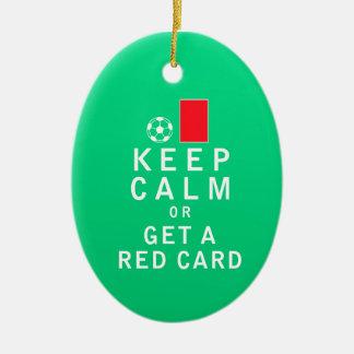 平静を保ちますか、またはレッド・カードを得て下さい セラミックオーナメント