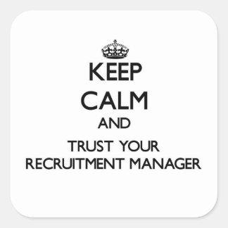 平静を保ち、あなたの募集のマネージャーを信頼して下さい スクエアシール