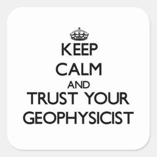 平静を保ち、あなたの地球物理学者を信頼して下さい スクエアシール