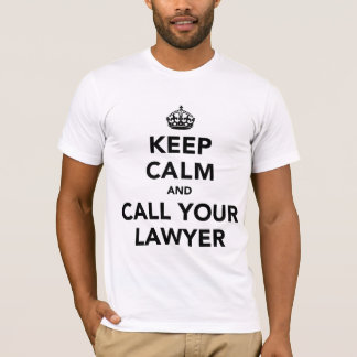 平静を保ち、あなたの弁護士を電話して下さい Tシャツ