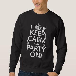 平静を保ち、でパーティを楽しんで下さい(パーティガール) (すべての色) スウェットシャツ