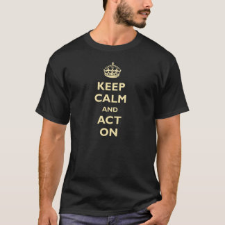 平静を保ち、で機能して下さい(ベージュ色) Tシャツ