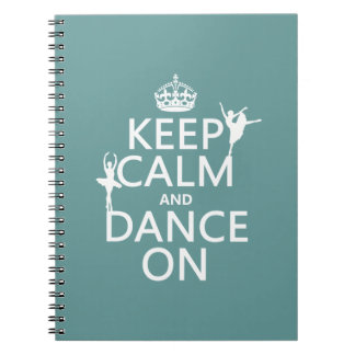 平静を保ち、で踊って下さい(バレエ) (すべての色) ノートブック