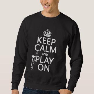 平静を保ち、で遊んで下さい(トロンボーン) (どの色でも) スウェットシャツ