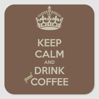 平静を保ち、よいコーヒーステッカーを飲んで下さい スクエアシール