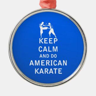平静を保ち、アメリカの空手をして下さい メタルオーナメント