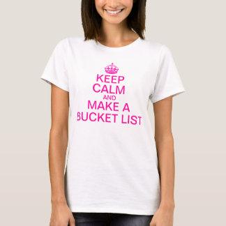 平静を保ち、バケツのリストを作って下さい Tシャツ