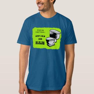 平静を保ち、化粧室のオーガニックなTシャツに行って下さい Tシャツ
