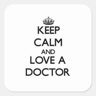 平静を保ち、医者を愛して下さい スクエアシール