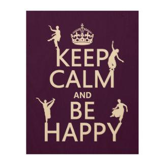 平静を保ち、幸せがあって下さい((カスタマイズ可能な)ダンス) ウッドウォールアート
