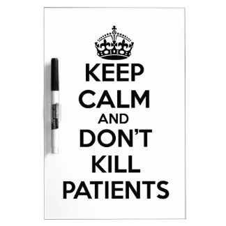 平静を保ち、患者を殺さないで下さい ホワイトボード