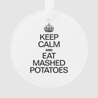 平静を保ち、潰されたポテトを食べて下さい オーナメント