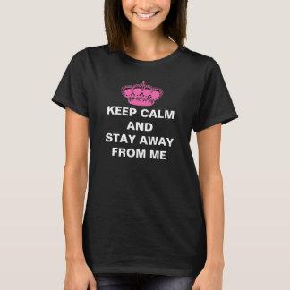 平静を保ち、私から遠くににとどまって下さい Tシャツ