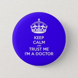 平静を保ち、私が私博士であることをButton Pin信頼して下さい 缶バッジ