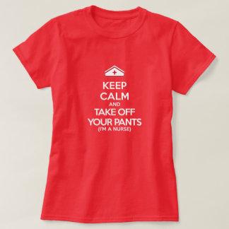 平静を保ち、脱いで下さいあなたのズボン(私はナースです)を Tシャツ