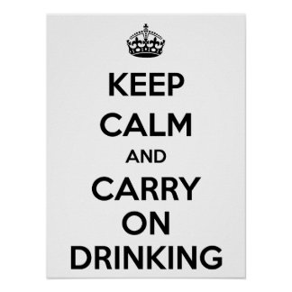 平静を保ち、飲むことを続けていって下さい ポスター