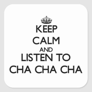 平静を保ち、CHA-CHA-CHAに聞いて下さい スクエアシール
