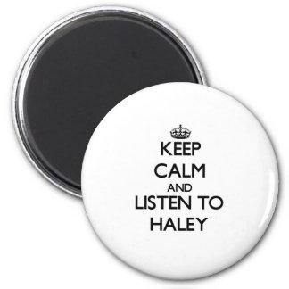 平静を保ち、Haleyに聞いて下さい マグネット