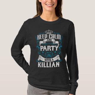 平静を保ち、KILLIAN.Giftの誕生日とパーティを楽しんで下さい Tシャツ