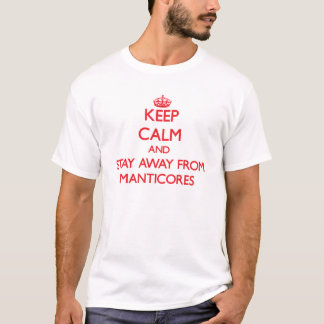 平静を保ち、Manticoresから遠くににとどまって下さい Tシャツ