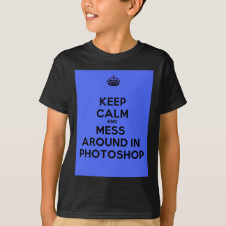 平静を保ち、PhotoshopのTシャツで台なしにして下さい Tシャツ