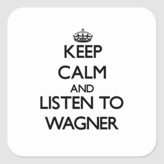 平静を保ち、Wagnerに聞いて下さい スクエアシール