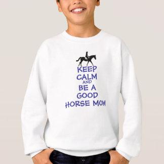 平静を保って下さい及びよい馬のお母さんがあって下さい スウェットシャツ