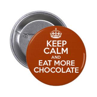 平静を保って下さい及びより多くのチョコレートを食べて下さい 5.7CM 丸型バッジ