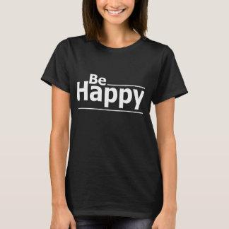 幸せなティーがあって下さい Tシャツ