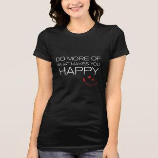 幸せな女性のTシャツを作るものがの多くをして下さい Tシャツ