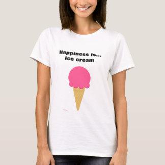 幸福はアイスクリームのTシャツです Tシャツ