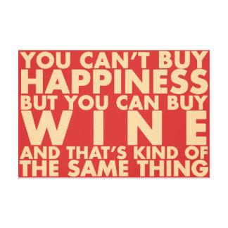 幸福を買うことができませんワインを買うことができます! キャンバスプリント