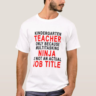 幼稚園教師のでだけ多重タスク処理NIN Tシャツ