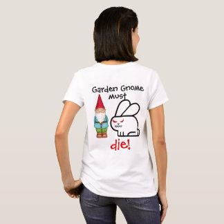 庭の格言は死ななければなりません! Tシャツ