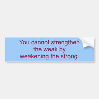 弱まることによって…弱いの増強できません バンパーステッカー