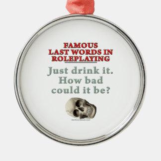 役割演技の有名な最後の単語: 飲み物 メタルオーナメント