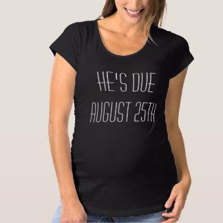 彼は当然のマタニティシャツ、カスタマイズあなた自身の日付をです マタニティTシャツ