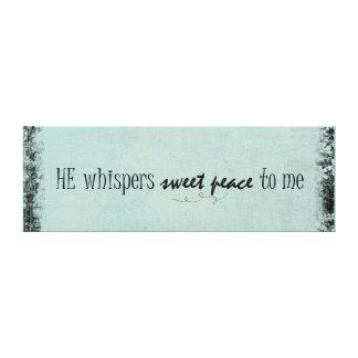 彼は私に甘い平和を引用文ささやきます キャンバスプリント