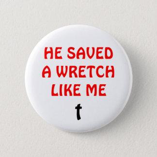彼は私のような哀れな人を救いました 5.7CM 丸型バッジ