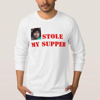 彼は私の夕食を盗みました Tシャツ