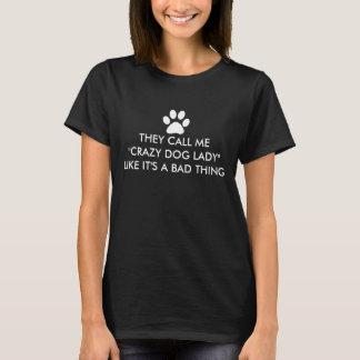 彼らは私を熱狂するな犬の女性と電話します Tシャツ