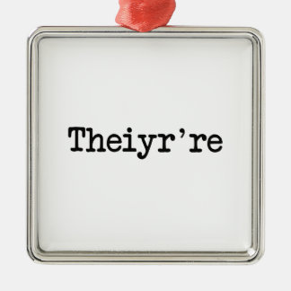 彼等のTheiyr'reそこにそれらは文法タイプエラーです メタルオーナメント