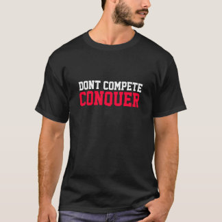 征服します競わないで下さい Tシャツ