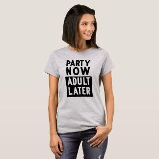 後で今パーティーの大人 Tシャツ