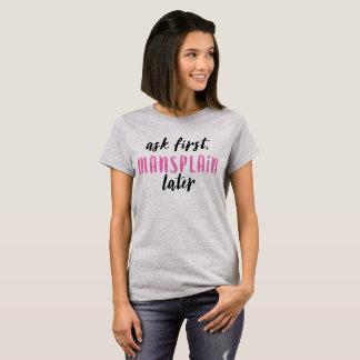 後でMansplain (白くか黒いまたはhotpink) Tシャツ