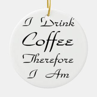 従って私はコーヒーを飲みます私によってがある セラミックオーナメント