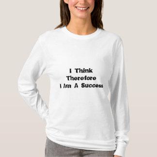 従って私は私をです成功考えます Tシャツ