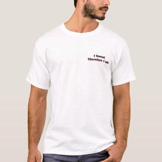従って私は私をです筋肉ティー発汗させました Tシャツ