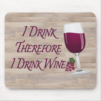 従って私は私を飲みますワインを飲みます マウスパッド