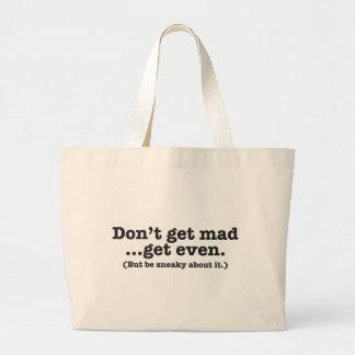 得ます腹を立てないで下さい(しかしそれについて卑劣があって下さい) ラージトートバッグ